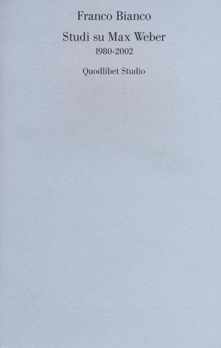 Studi su Max Weber (1980-2002).