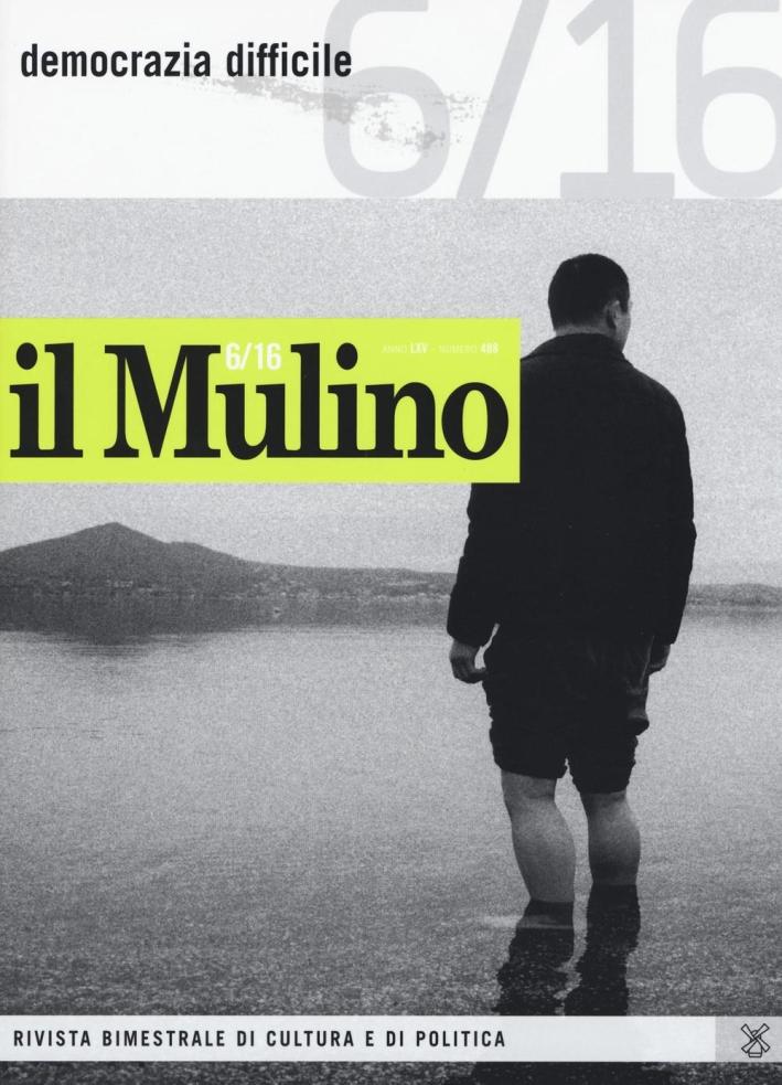 Il Mulino (2016). Vol. 6: Democrazia difficile