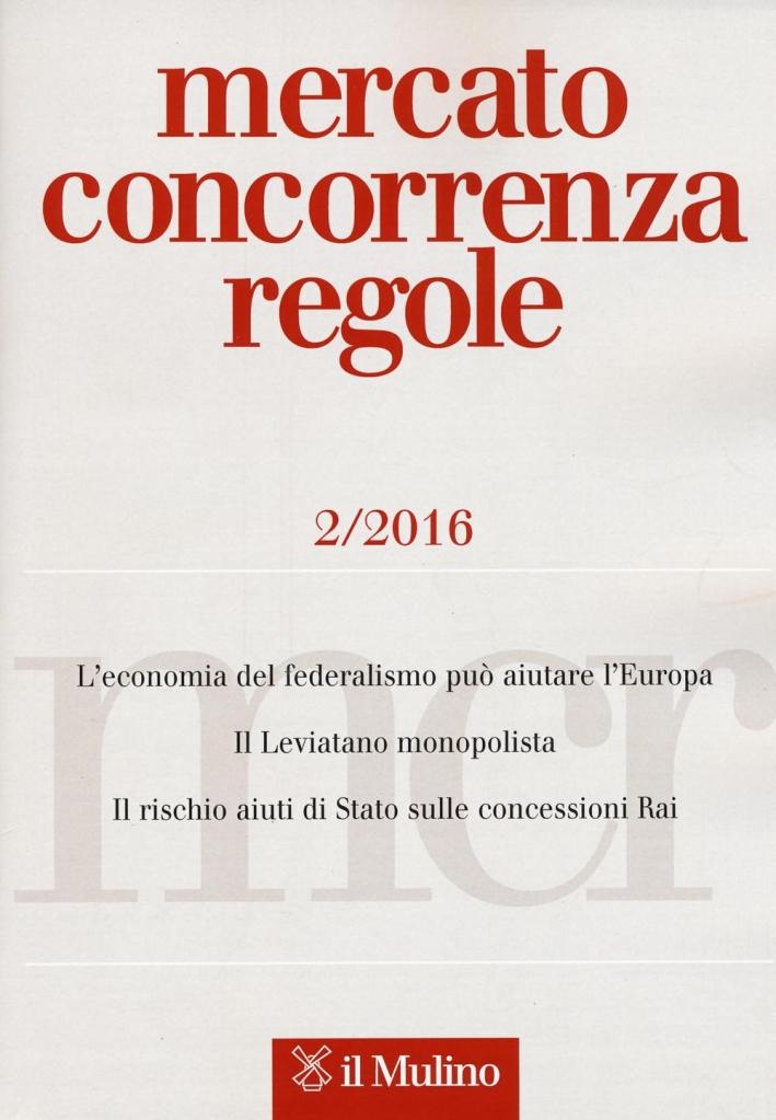 Mercato concorrenza regole (2016). Vol. 2.