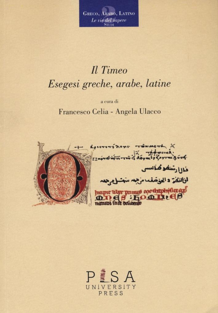 Il Timeo. Esegesi greche, arabe, latine.