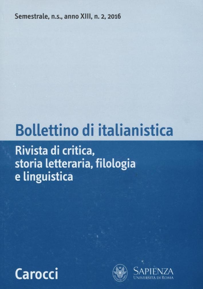 Bollettino di italianistica. Rivista di critica, storia letteraria, filologia e linguistica (2016). Vol. 2