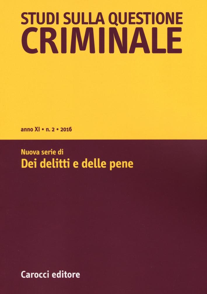Studi sulla questione criminale (2016). Vol. 3