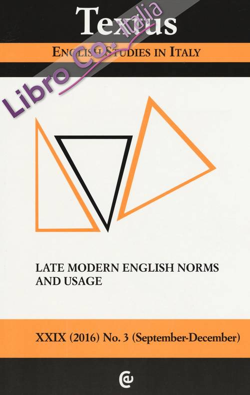 Textus. English studies in Italy (2016). Vol. 3: Late modern English norms and usage