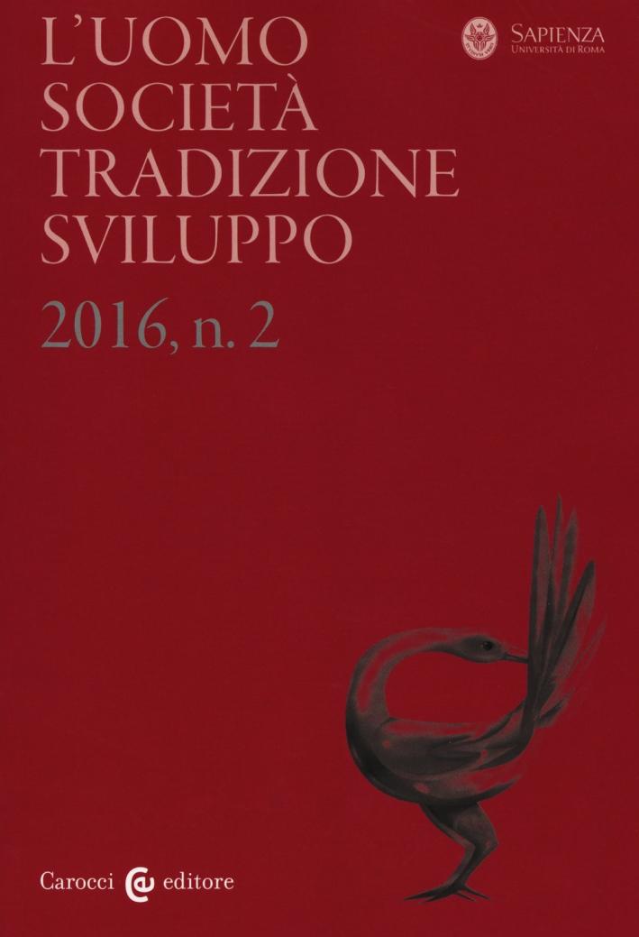 L'uomo. Società, tradizione, sviluppo (2016). Vol. 2