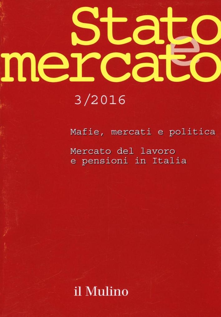 Stato e mercato (2016). Vol. 3.