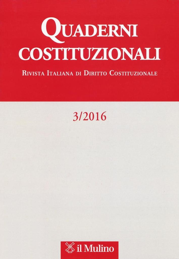 Quaderni costituzionali (2016). Vol. 3.
