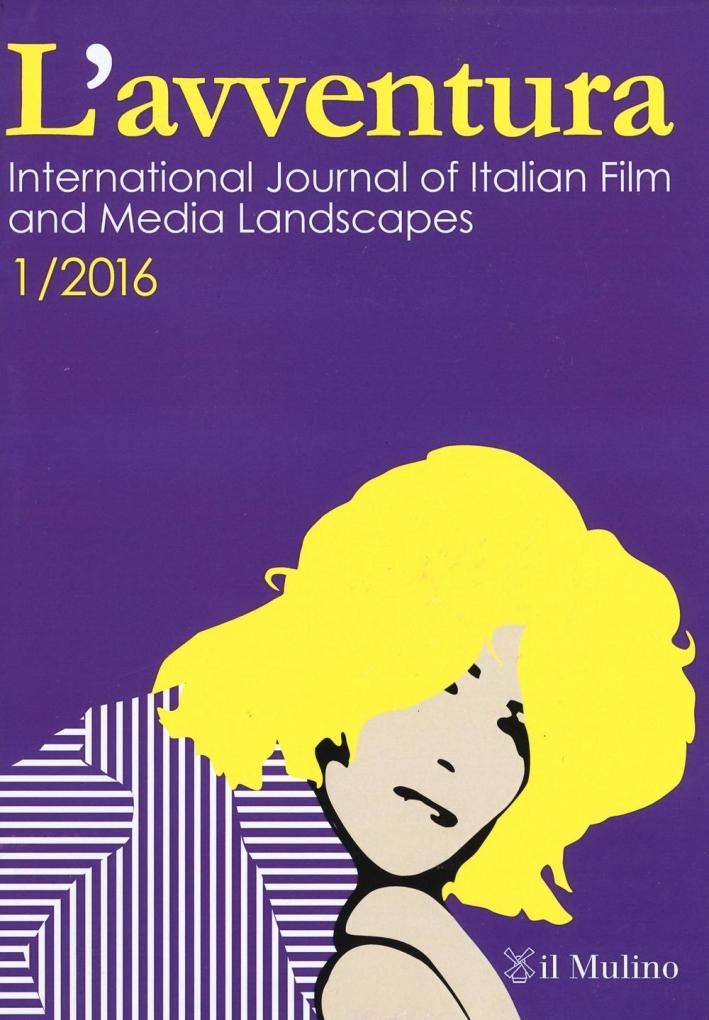 L'avventura. International journal of Italian film and media landscapes (2016). Vol. 1