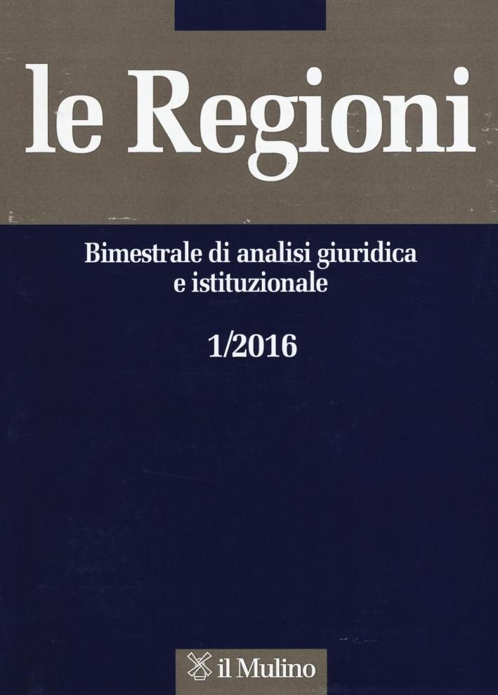 Le regioni (2016). Vol. 1.