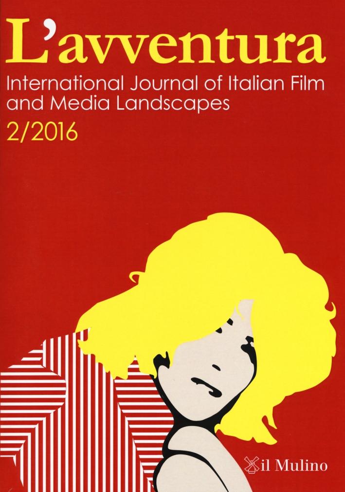 L'avventura. International journal of Italian film and media landscapes. Vol. 2