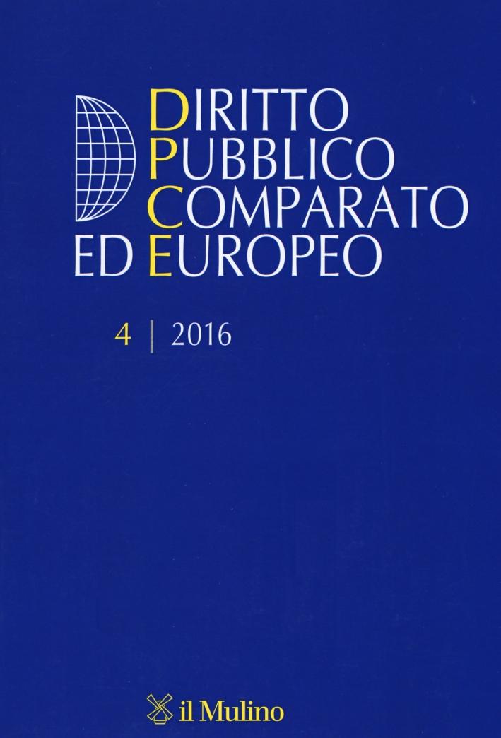 Diritto pubblico comparato ed europeo (2016). Vol. 4