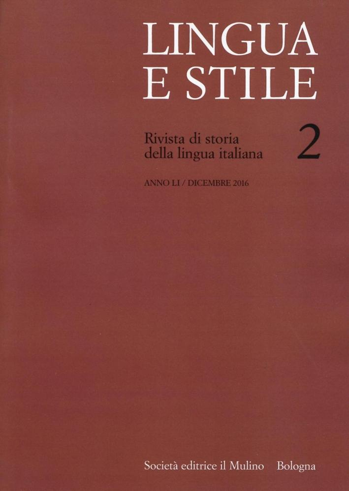 Lingua e stile. Rivista di storia della lingua italiana (2016). Vol. 2.
