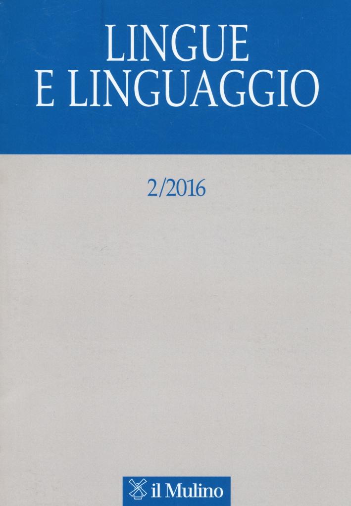 Lingue e linguaggio (2016). Vol. 2.