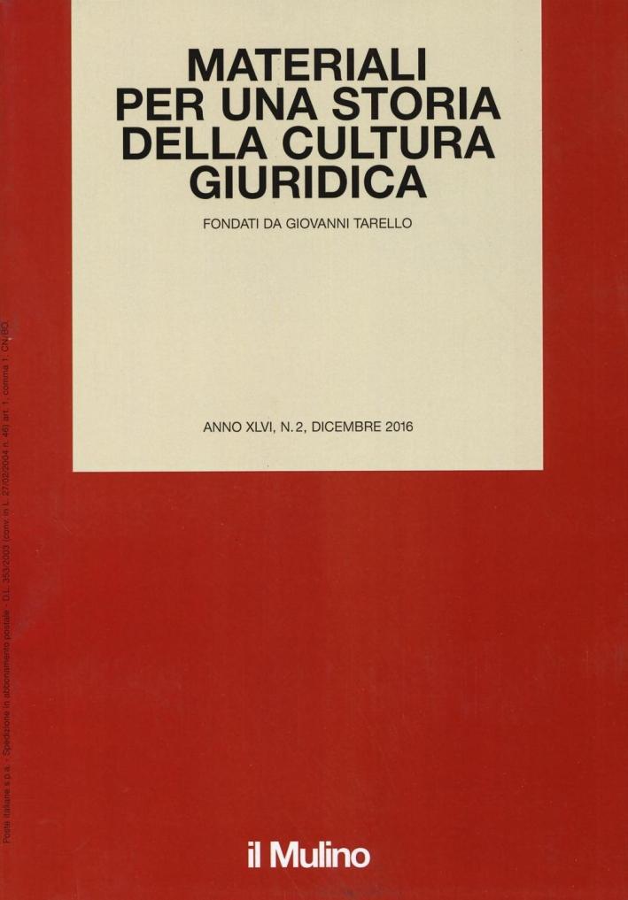 Materiali per una storia della cultura giuridica (2016). Vol. 2.