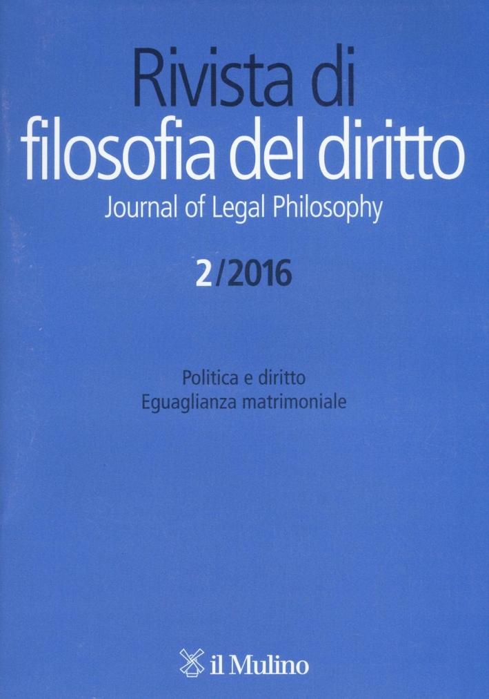 Rivista di filosofia del diritto (2016). Vol. 2.