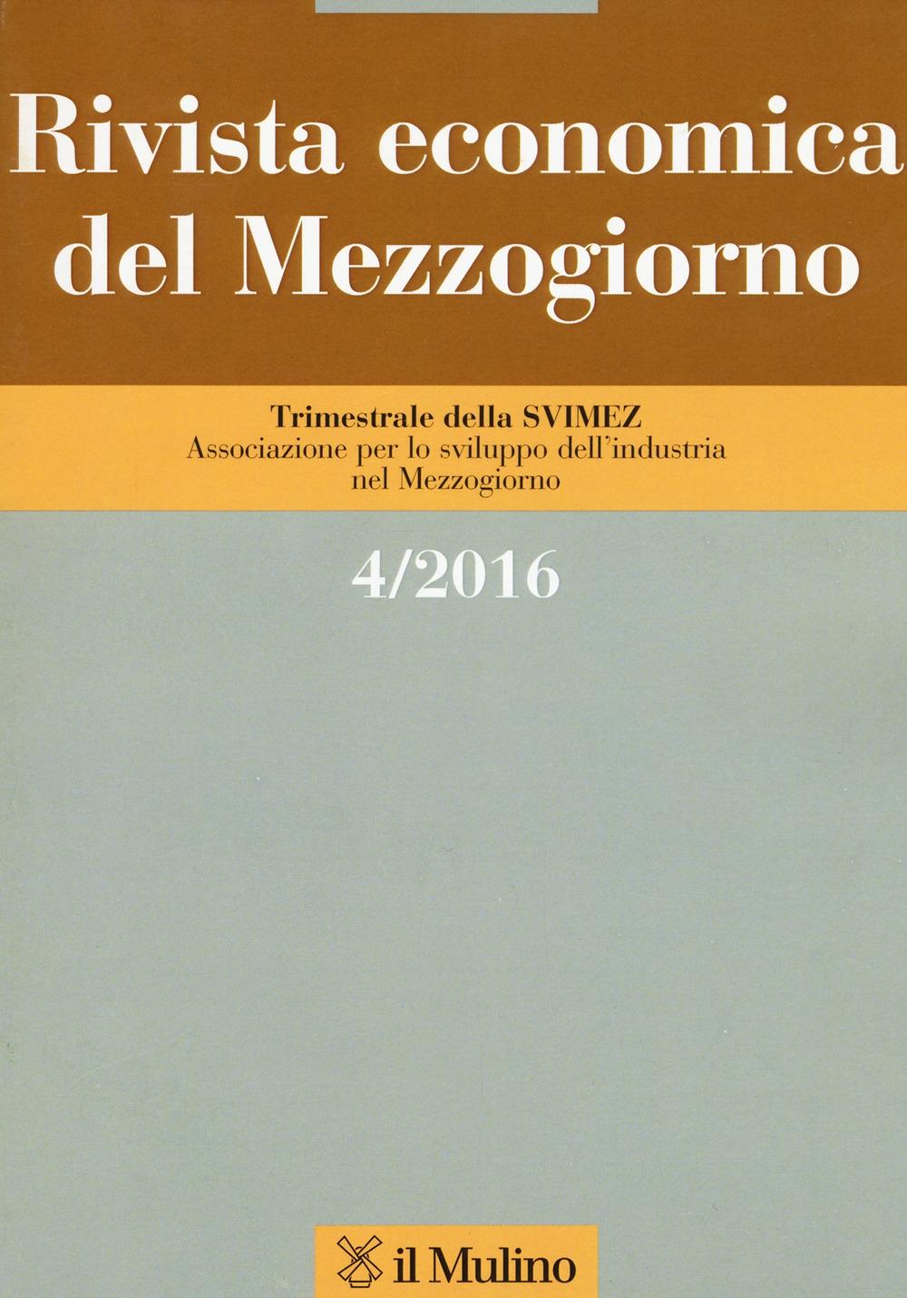 Rivista economica del Mezzogiorno (2016). Vol. 4.
