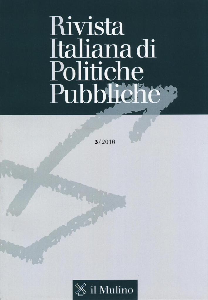 Rivista italiana di politiche pubbliche (2016). Vol. 3.
