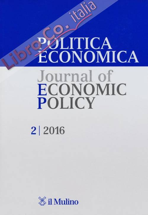 Politica economica-Journal of economic policy (2016). Vol. 2.