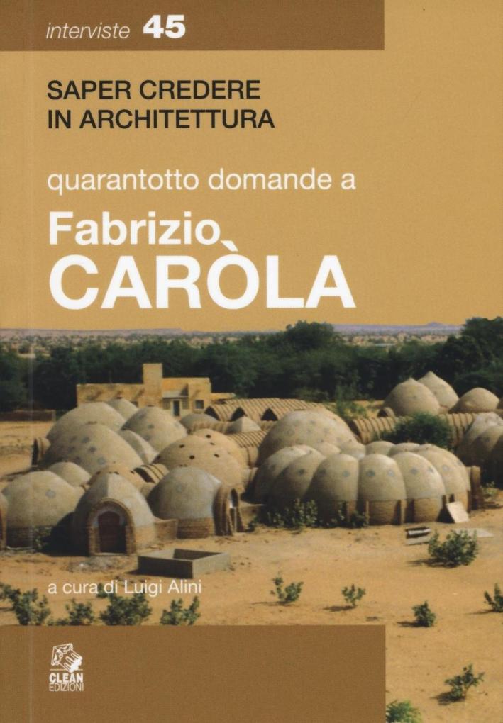 Quarantaquattro Domande a Fabrizio Carola.