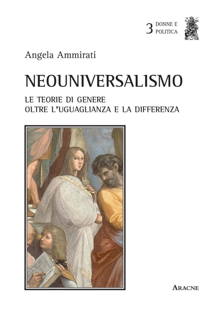 Neouniversalismo. Le teorie di genere oltre l'uguaglianza e la differenza.