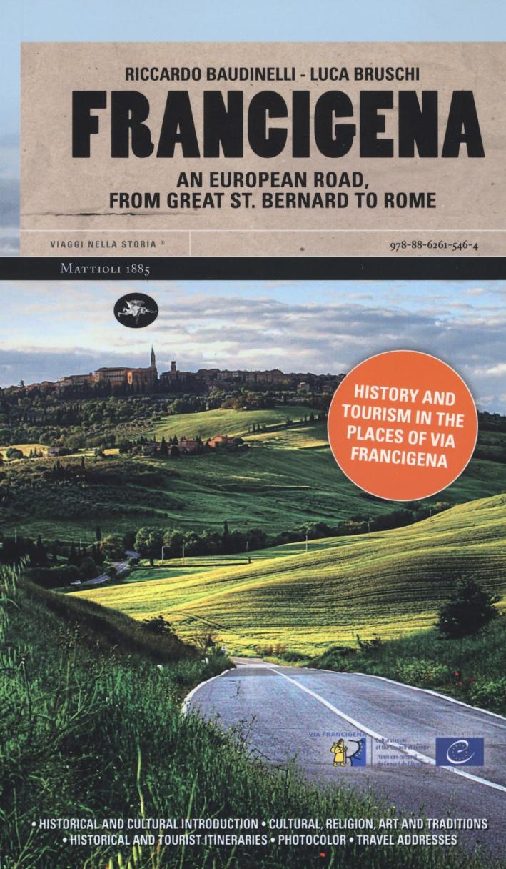 Francigena. An European Road, From Great St. Bernard To Rome.