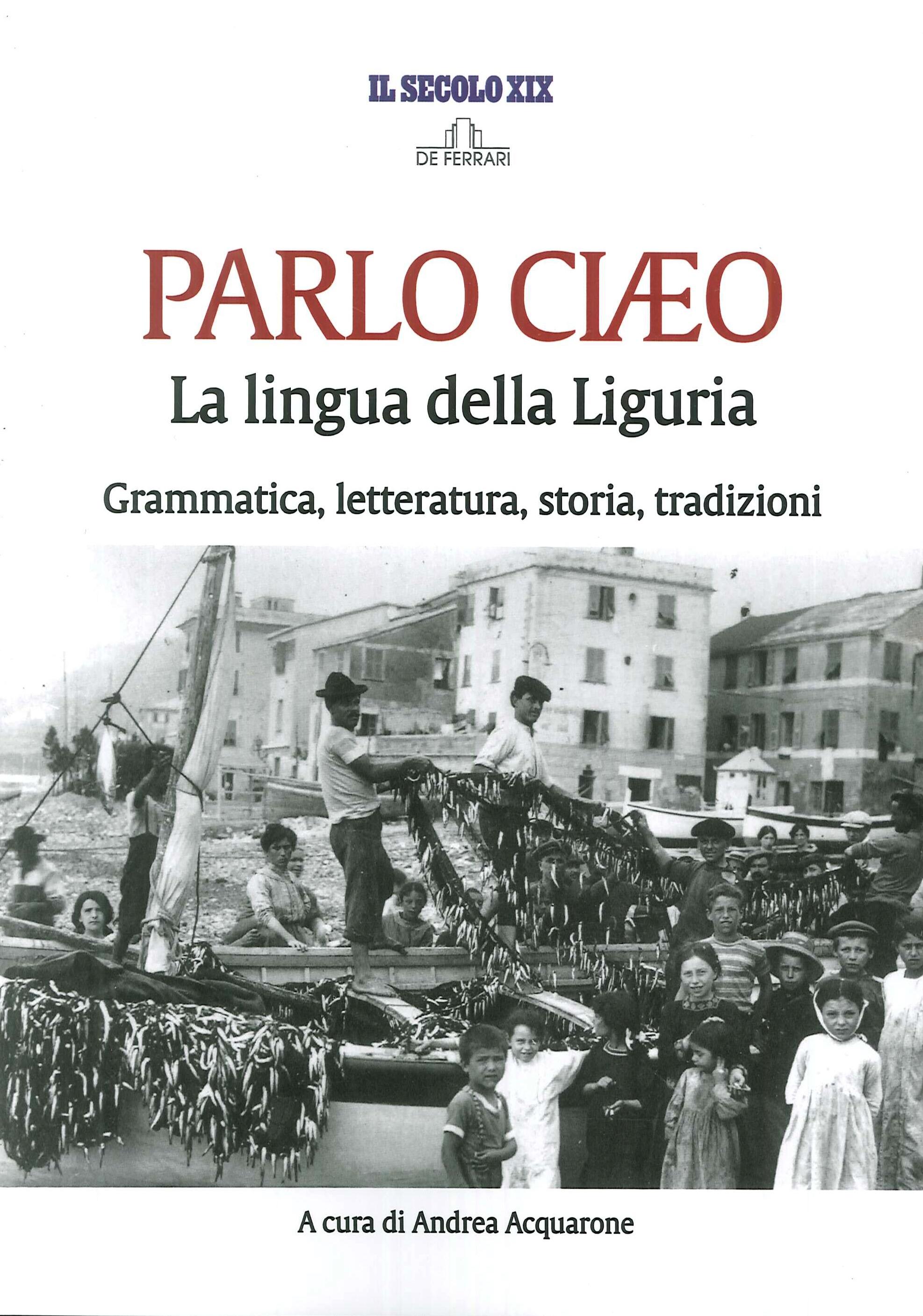 Parlo Ciaeo. La lingua della Liguria.