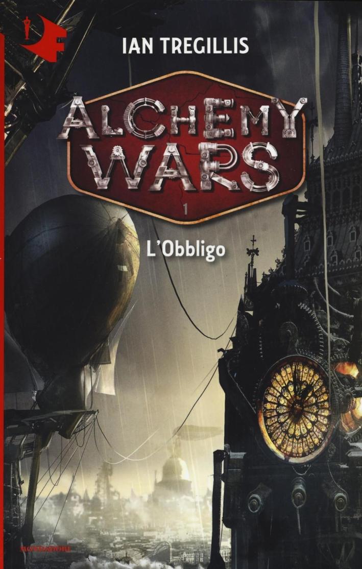 L'obbligo. Alchemy Wars. Vol. 1.