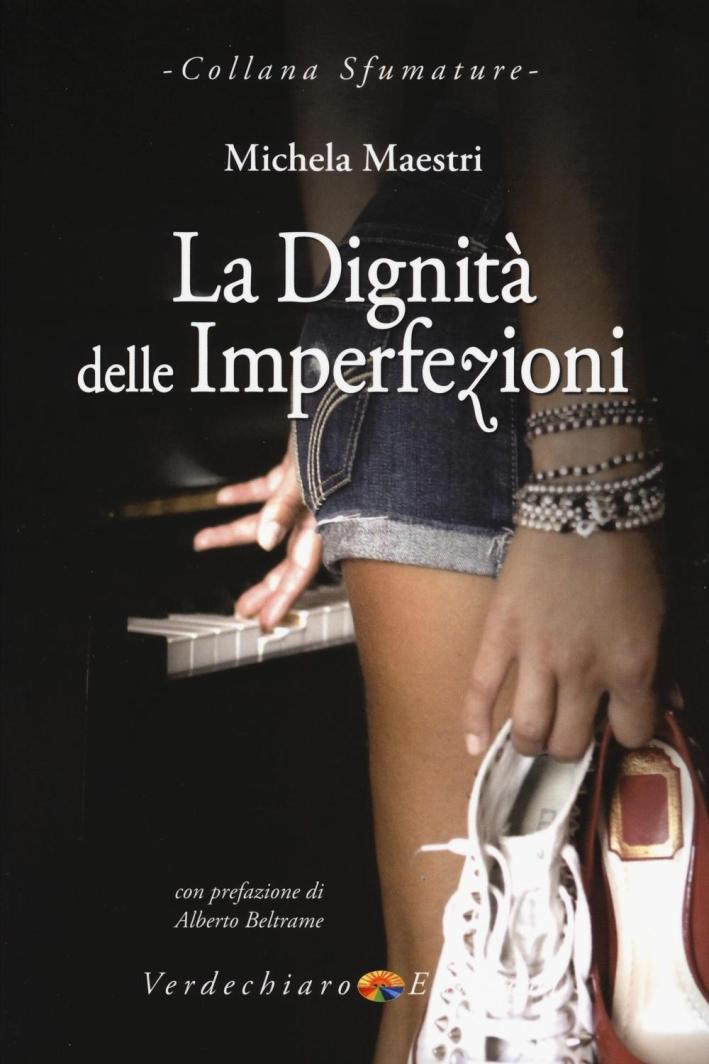 La dignità delle imperfezioni.