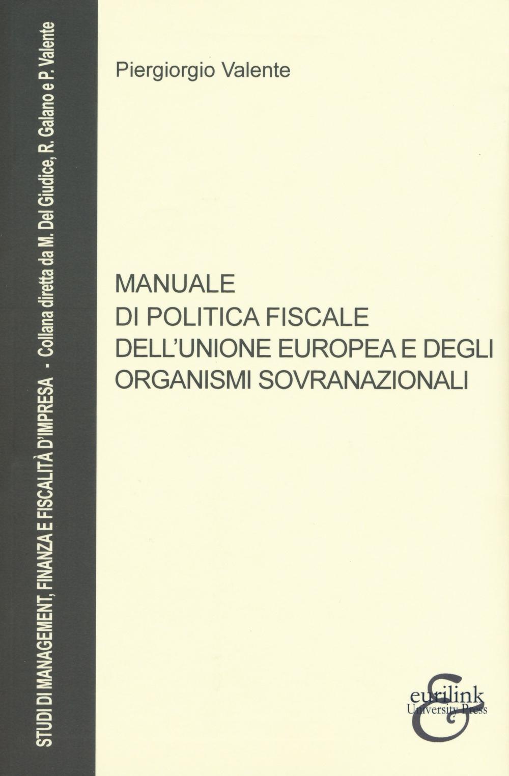 Manuale di politica fiscale dell'Unione europea e degli organismi sovranazionali
