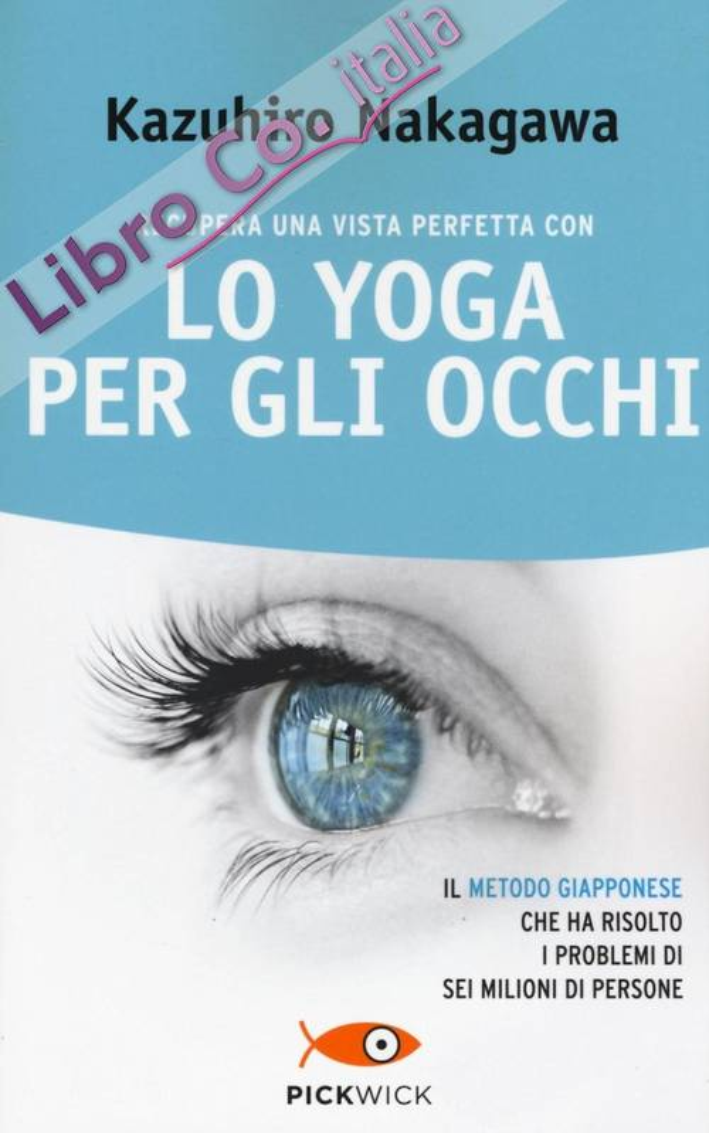 Recupera una vista perfetta con lo yoga per gli occhi.
