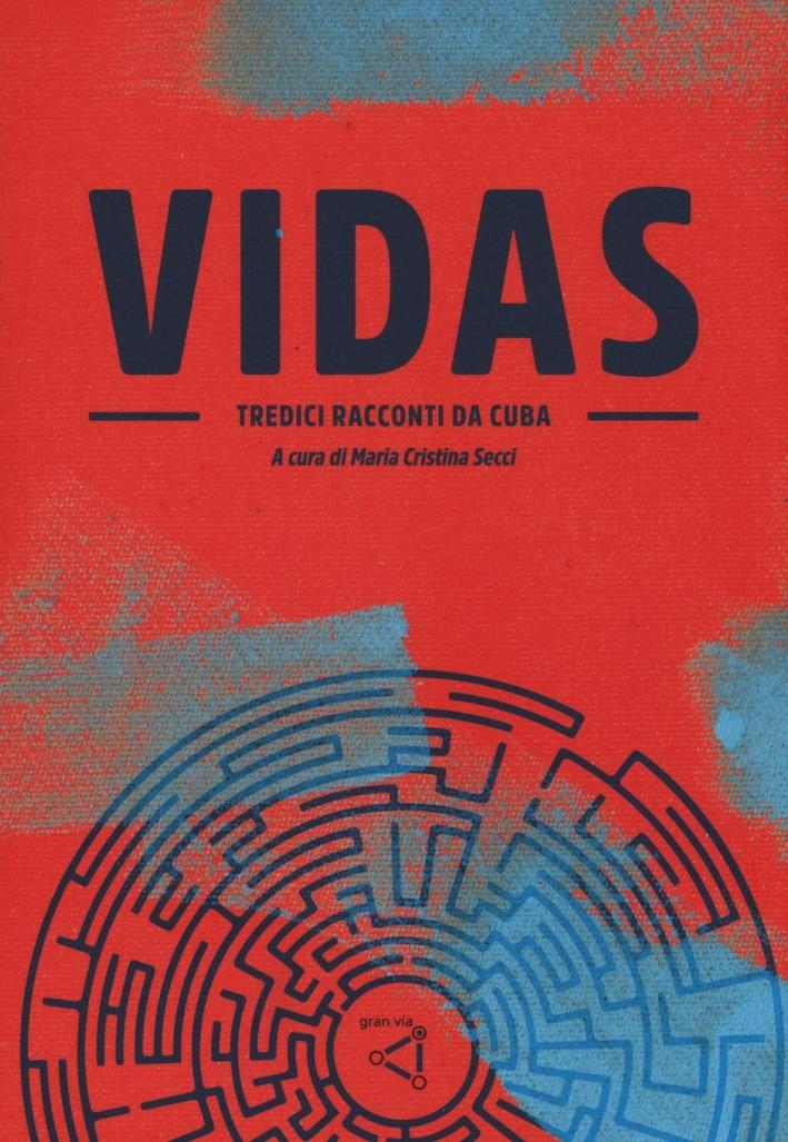 Vidas. Tredici racconti da Cuba