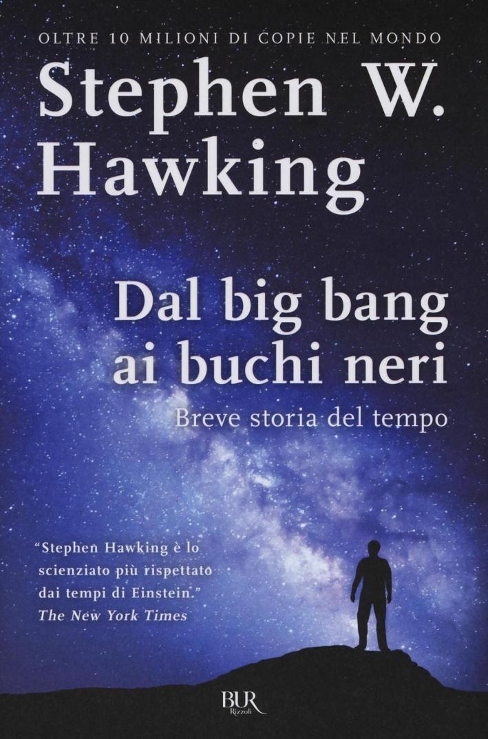 Dal big bang ai buchi neri.