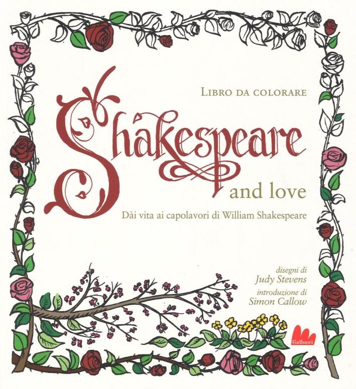 Shakespeare and love. Dài vita ai capolavori di William Shakespeare.