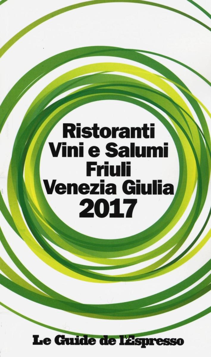 Guida vini e ristoranti Friuli Venezia GGuida vini e ristoranti friuli venezia giulia 2017.