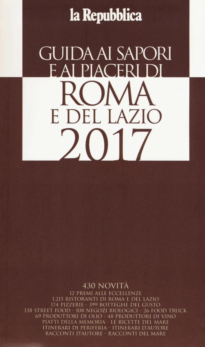 Guida ai sapori e ai piaceri di Roma e del Lazio 2017