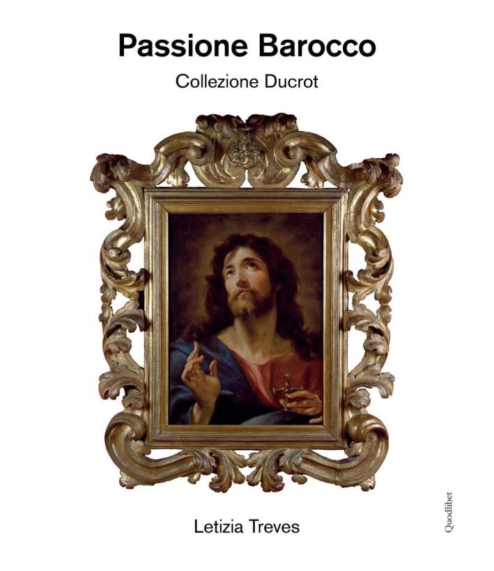 Passione Barocco. Collezione Ducrot.