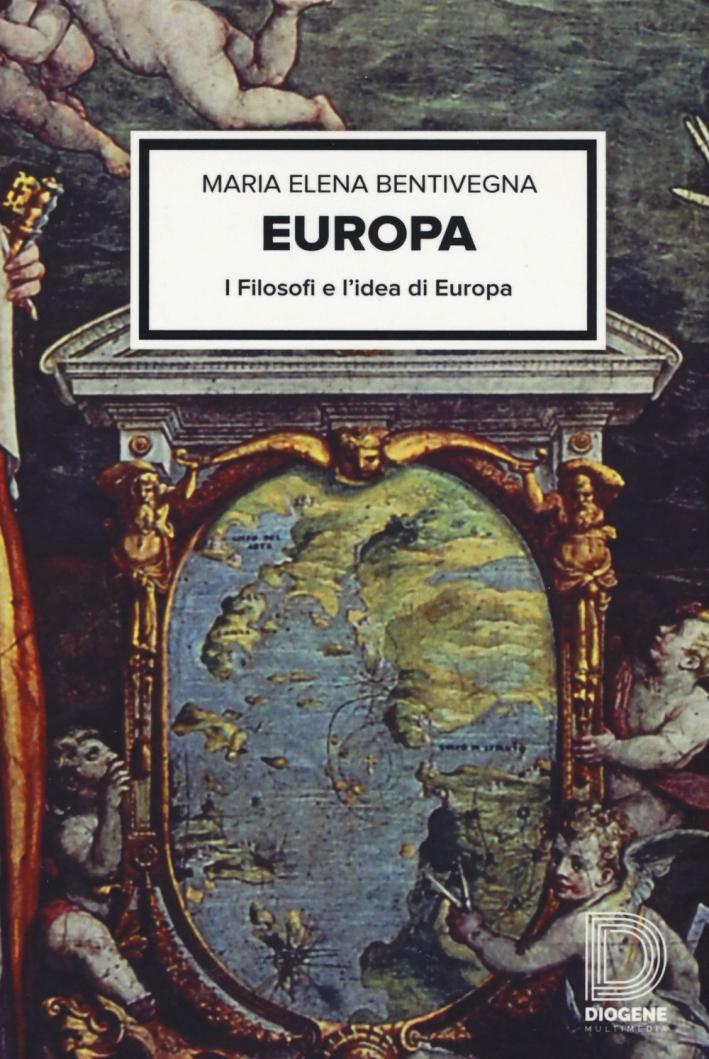 Europa. I filosofi e l'idea d'Europa