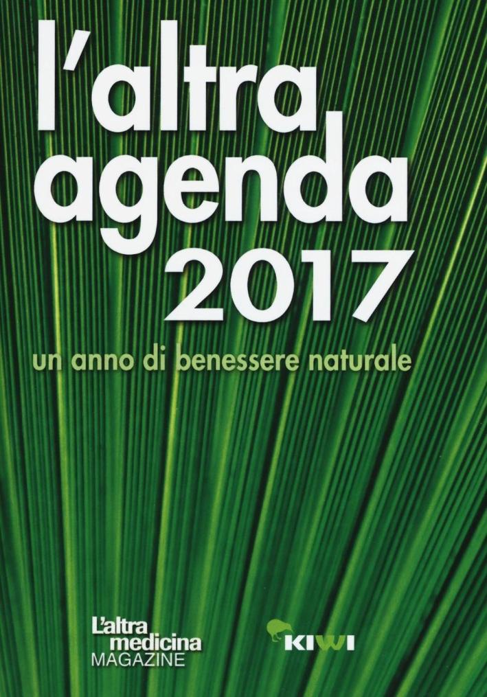 L'altra agenda 2017. Un anno di benessere naturale