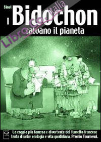 I Bidochon salvano il pianeta. Ediz. illustrata