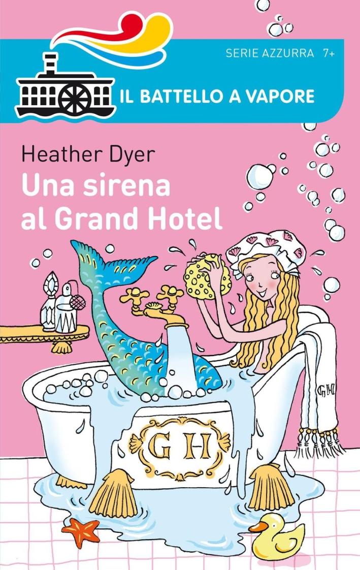 Una sirena al Grand Hotel.