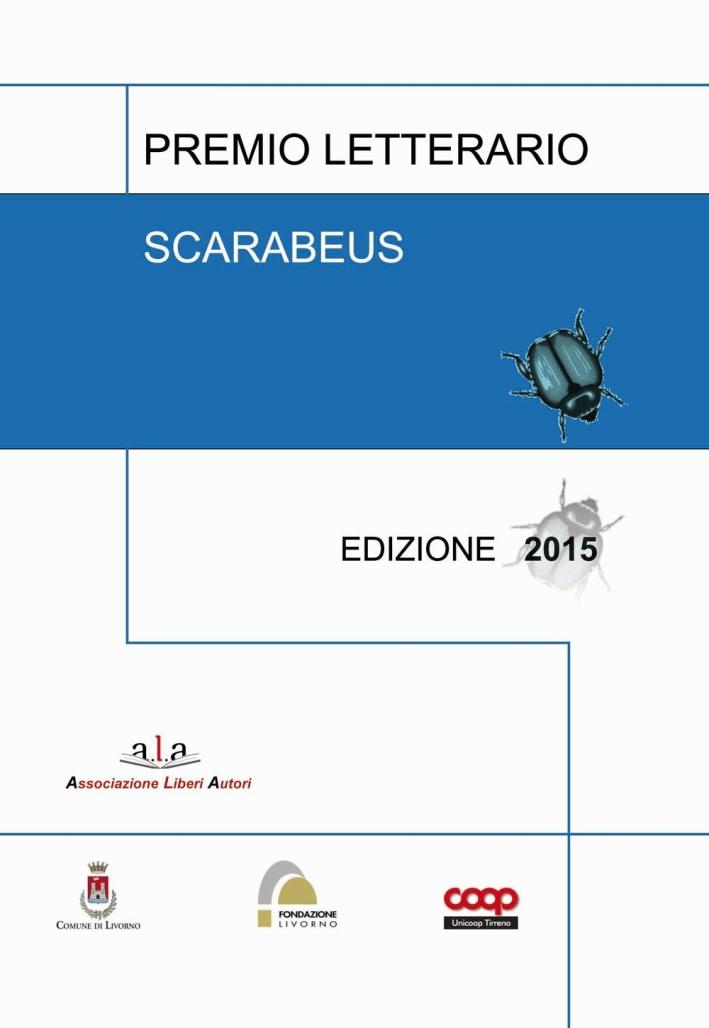 Premio letterario Scarabeus. Antologia.