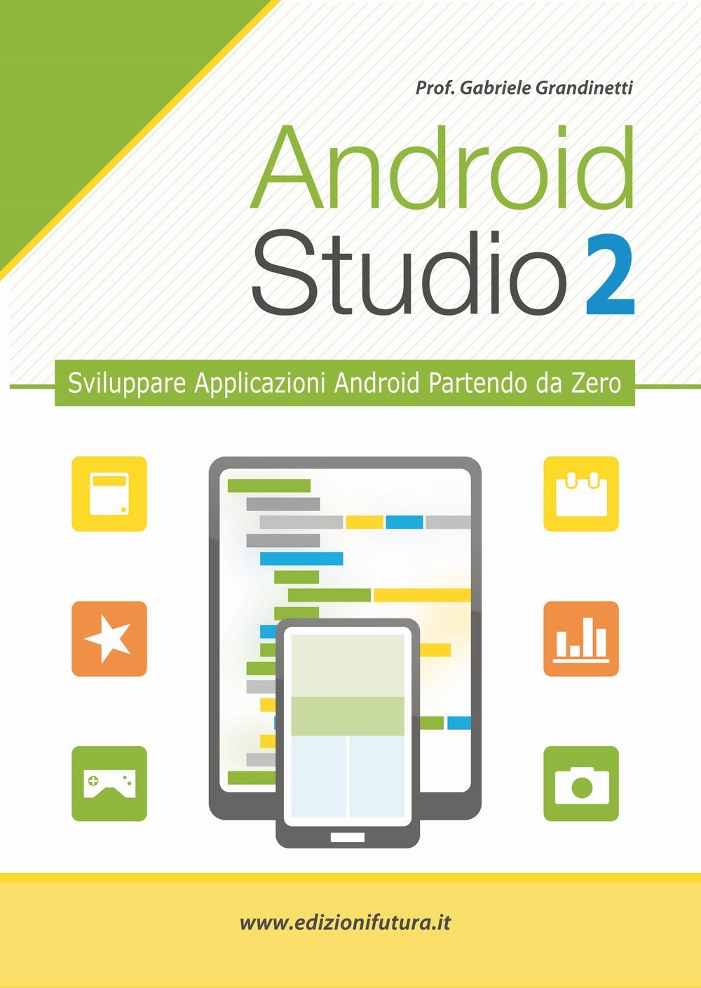 Android studio 2 - creare vere applicazioni android partendo da zero.