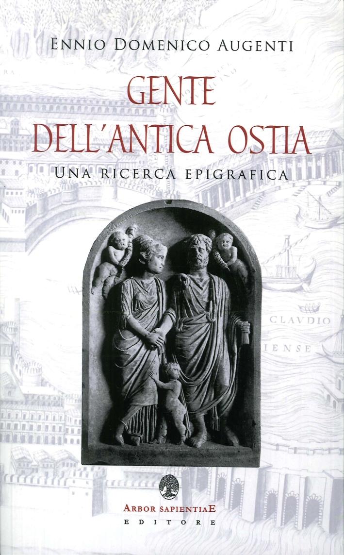 Gente dell'Antica Ostia. Una Ricerca Epigrafica.