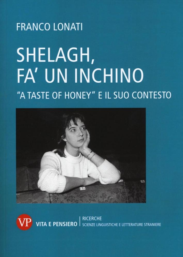 Shelagh, fa' un inchino. A «Taste of Honey» e il suo contesto
