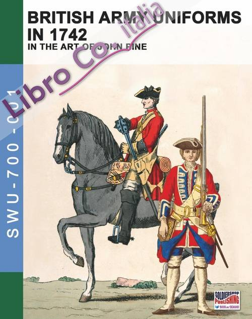 British army uniforms in 1742. In the art of John Pine