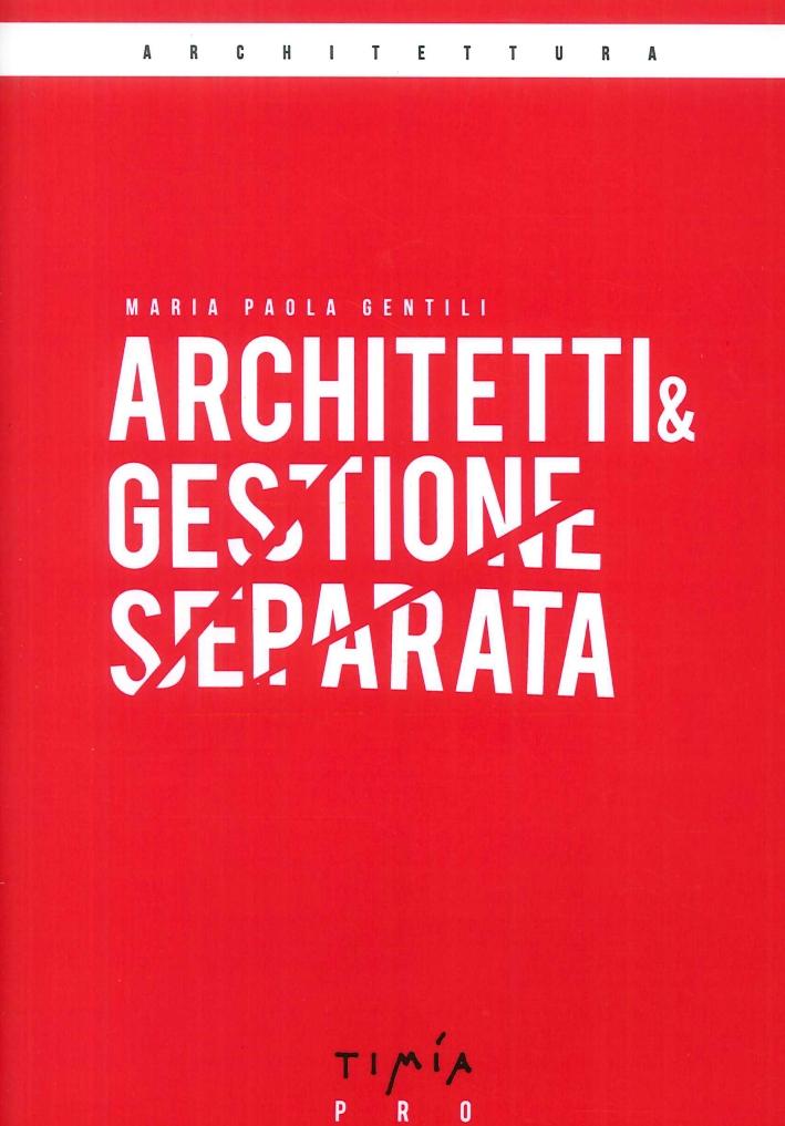Architetti & Gestione Separata.