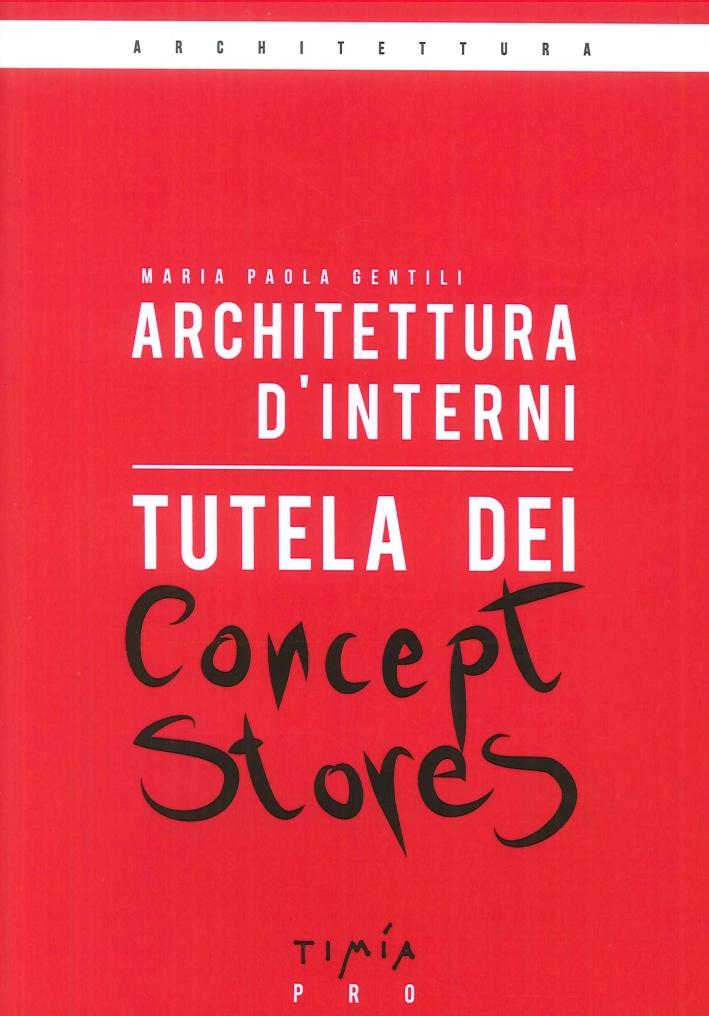 Architettura d'Interni. Tutela dei Concept Stores.
