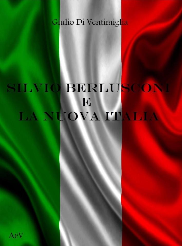 Silvio Berlusconi e la Nuova Italia