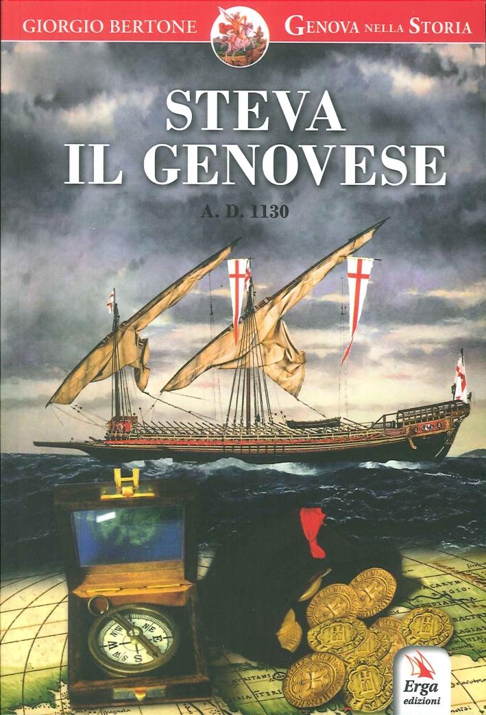 Steva il Genovese. Anno Domini 1130.