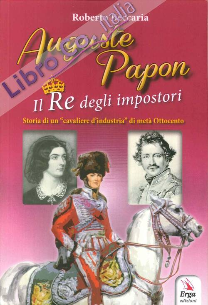 Auguste Papon. Il Re degli Impostori. Storia di un