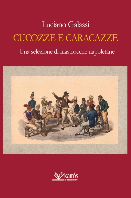 Cucozze e Caracazze. Una Selezione di Filastrocche Napoletane.